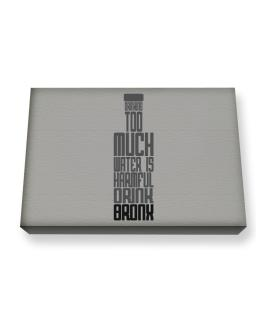 Drinking Too Much Water Is Harmful. Drink Bronx Canvas square