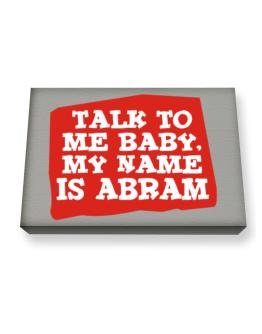 Talk To Me Baby, My Name Is Abram Canvas square