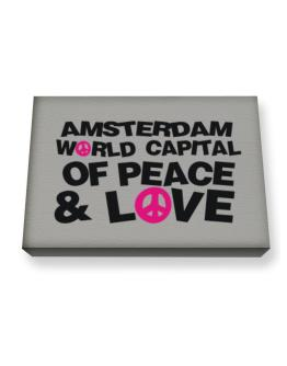 Amsterdam World Capital Of Peace And Love Canvas square