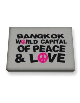 Bangkok World Capital Of Peace And Love Canvas square