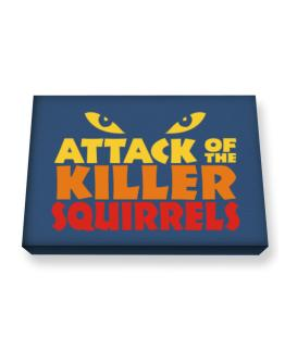 Attack Of The Killer Squirrels Canvas square