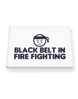 Black Belt In Fire Fighting Canvas square