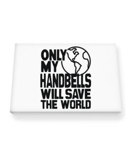 Only My Handbells Will Save The World Canvas square
