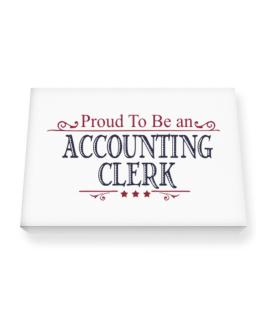 Proud To Be An Accounting Clerk Canvas square