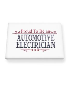 Proud To Be An Automotive Electrician Canvas square
