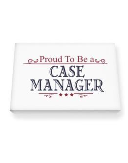 Proud To Be A Case Manager Canvas square