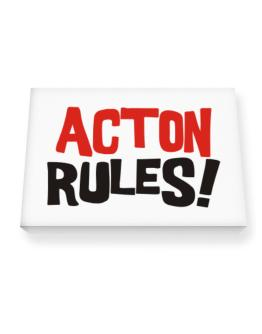 Acton Rules! Canvas square
