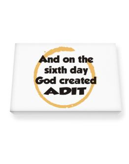 And On The Sixth Day God Created Adit Canvas square