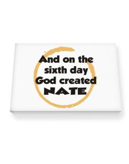 And On The Sixth Day God Created Nate Canvas square