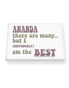 Ananda There Are Many... But I (obviously!) Am The Best Canvas square