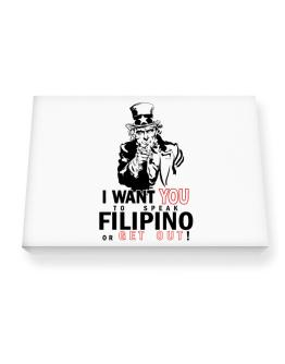 I Want You To Speak Filipino Or Get Out! Canvas square