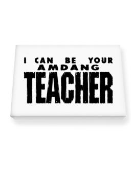 I Can Be You Amdang Teacher Canvas square