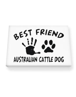 My Best Friend Is My Australian Cattle Dog Canvas square