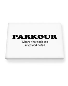 Parkour Where The Weak Are Killed And Eaten Canvas square
