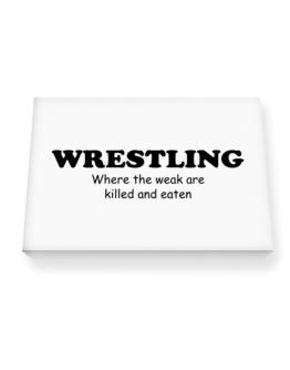 Wrestling Where The Weak Are Killed And Eaten Canvas square