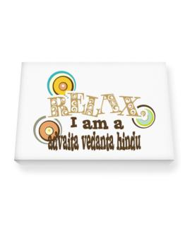 Relax, I Am An Advaita Vedanta Hindu Canvas square