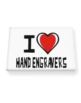 I Love Hand Engravers Canvas square