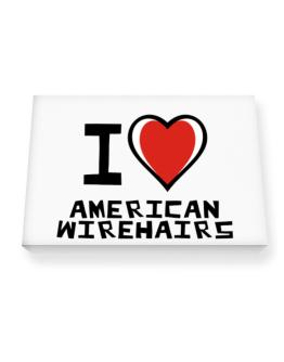 I Love American Wirehairs Canvas square