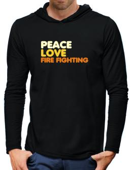 Peace Love Fire Fighting Hooded Long Sleeve T-Shirt-Mens