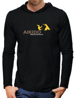 Aikido - Only For The Brave Hooded Long Sleeve T-Shirt-Mens