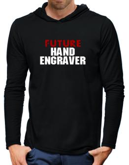 Future Hand Engraver Hooded Long Sleeve T-Shirt-Mens
