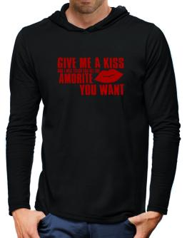 Give Me A Kiss And I Will Teach You All The Amorite You Want Hooded Long Sleeve T-Shirt-Mens