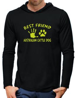 My Best Friend Is My Australian Cattle Dog Hooded Long Sleeve T-Shirt-Mens
