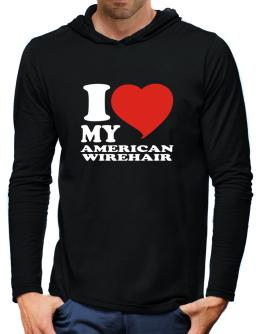 I Love My American Wirehair Hooded Long Sleeve T-Shirt-Mens