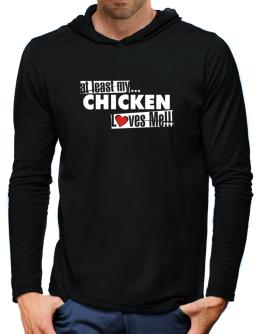 At Least My Chicken Loves Me ! Hooded Long Sleeve T-Shirt-Mens