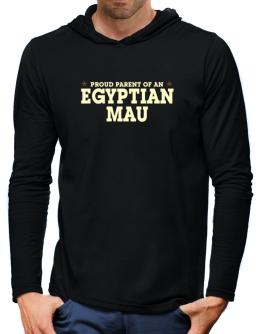 PROUD PARENT OF A Egyptian Mau Hooded Long Sleeve T-Shirt-Mens