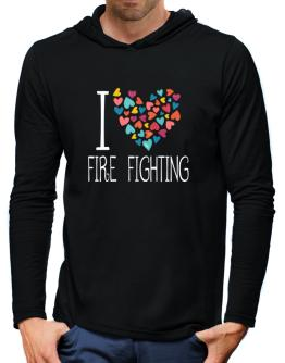 I love Fire Fighting colorful hearts Hooded Long Sleeve T-Shirt-Mens