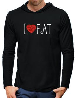 I love Fat cool style Hooded Long Sleeve T-Shirt-Mens