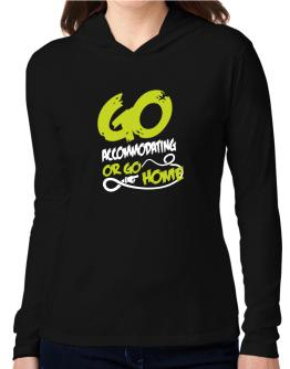 Go Accommodating Or Go Home Hooded Long Sleeve T-Shirt Women