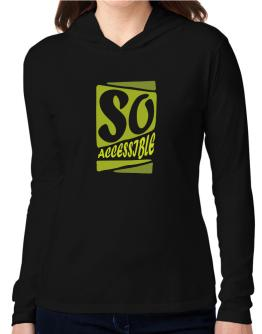 So Accessible Hooded Long Sleeve T-Shirt Women
