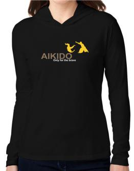 Aikido - Only For The Brave Hooded Long Sleeve T-Shirt Women