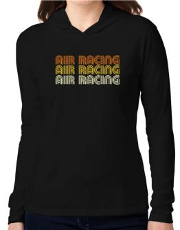Air Racing Retro Color Hooded Long Sleeve T-Shirt Women