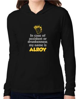 In Case Of Accident Or Drunkenness, My Name Is Alroy Hooded Long Sleeve T-Shirt Women