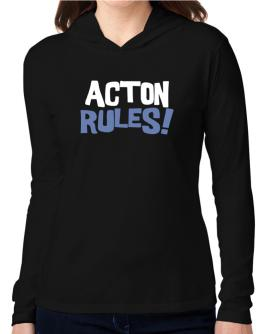Acton Rules! Hooded Long Sleeve T-Shirt Women