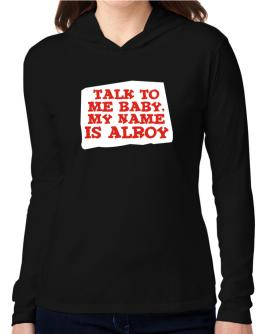 Talk To Me Baby, My Name Is Alroy Hooded Long Sleeve T-Shirt Women