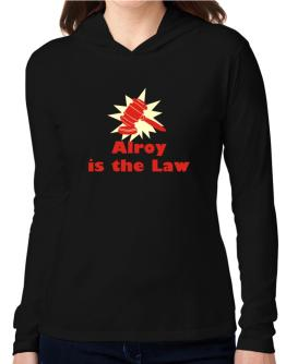 Alroy Is The Law Hooded Long Sleeve T-Shirt Women