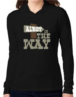 Alroy Is The Way Hooded Long Sleeve T-Shirt Women