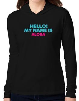 Hello! My Name Is Alora Hooded Long Sleeve T-Shirt Women