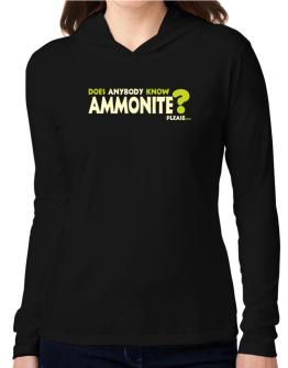 Does Anybody Know Ammonite? Please... Hooded Long Sleeve T-Shirt Women