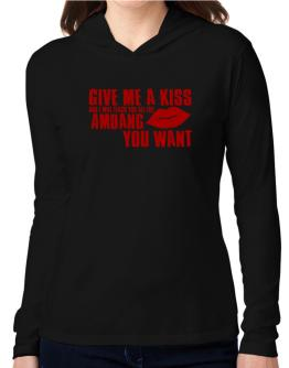 Give Me A Kiss And I Will Teach You All The Amdang You Want Hooded Long Sleeve T-Shirt Women