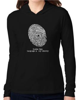 Quebec Sign Language Is My Identity Hooded Long Sleeve T-Shirt Women