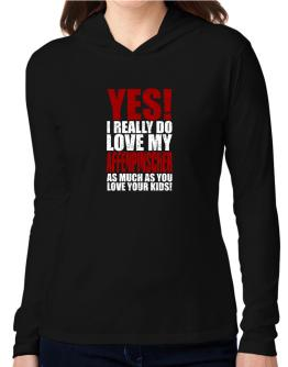 Yes! I Really Do Love My Affenpinscher Hooded Long Sleeve T-Shirt Women