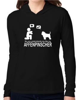 NO ONE UNDERSTANDS ME LIKE MY Affenpinscher Hooded Long Sleeve T-Shirt Women