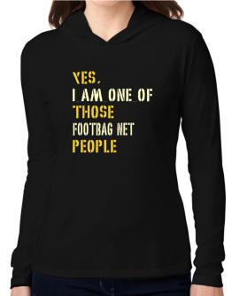 Yes I Am One Of Those Footbag Net People Hooded Long Sleeve T-Shirt Women