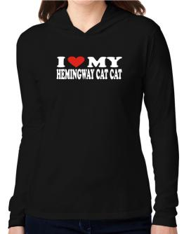 I Love My Hemingway Cat Hooded Long Sleeve T-Shirt Women