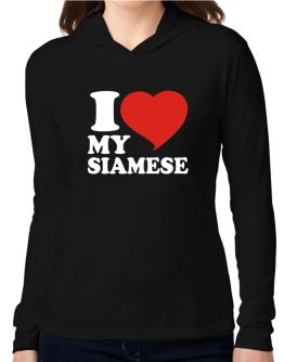 I Love My Siamese Hooded Long Sleeve T-Shirt Women